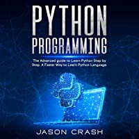 Python Programming: The Advanced Guide to Learn Python Step by Step. A Faster Way to Learn Python Language.