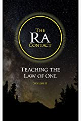 The Ra Contact: Teaching the Law of One: Volume 2 Kindle Edition