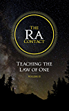 The Ra Contact: Teaching the Law of One: Volume 2