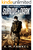 Survive The Dark - An EMP Post-Apocalyptic Thriller (At Any Cost Book 1)