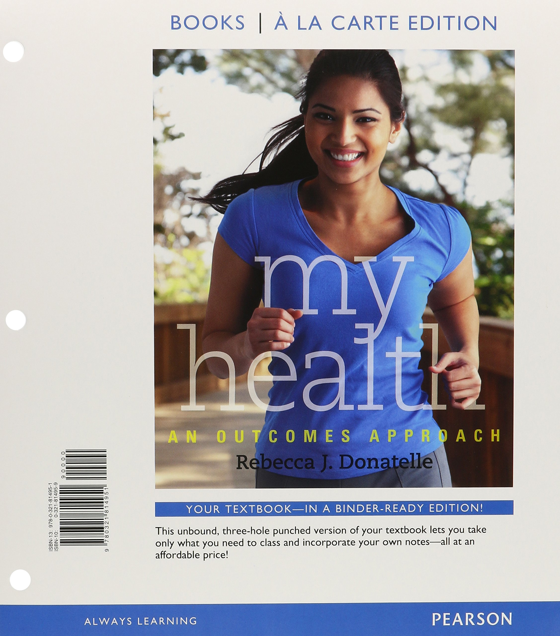 My Health: An Outcomes Approach, Books a la Carte Plus New Myhealthlab with  Etext -- Access Card Package: Amazon.co.uk: Donatelle, Rebecca J.:  9780321803672: Books