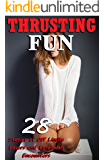 Thrusting Fun (28 Stories of Off Limits Lovers and Forbidden Encounters)