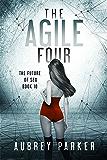 The Agile Four (The Future of Sex Book 10)