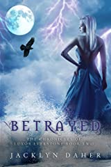 Betrayed: The Chronicles of Luxor Everstone Book Two Kindle Edition