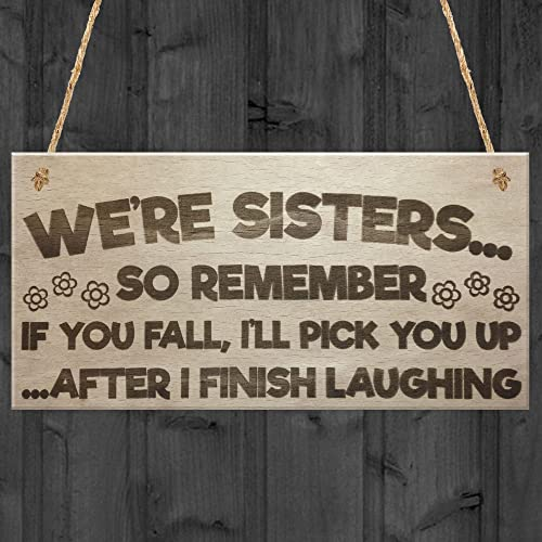 RED OCEAN Sisters Fall Finish Laughing Novelty Wooden Hanging Plaque Sign Funny Sister Gifts