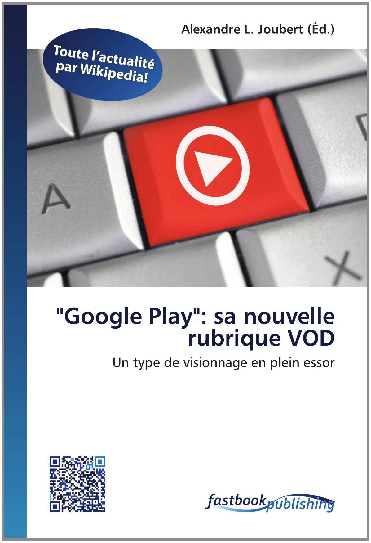 """Download """"Google Play"""":  sa nouvelle rubrique VOD: Un type de visionnage en plein essor (French Edition) pdf"""