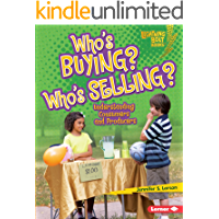 Who's Buying? Who's Selling?: Understanding Consumers and Producers (Lightning Bolt Books ® — Exploring Economics)