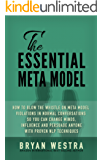 The Essential Meta Model: How To Blow The Whistle On Meta Model Violations In Normal Conversations So You Can Change Minds, Influence, And Persuade Anyone With Proven NLP Techniques! (English Edition)