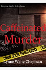 Caffeinated Murder (Evelynton Murder Series Book 4) Kindle Edition