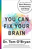 You Can Fix Your Brain: Just 1 Hour a Week to the