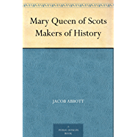 Mary Queen of Scots Makers of History (English Edition)