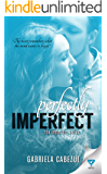 Perfectly Imperfect (The Imperfect Series Book 2)