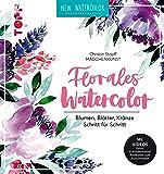 Florales Watercolor: Blumen, Blätter, Kränze Schritt für Schritt. Mit Videos und 2 wunderschönen Postkarten (German Edition)