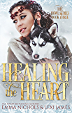 Healing the Heart (The Howl Series Book 3)