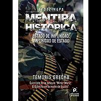 Ayotzinapa. Mentira histórica:  Estado de impunidad, impunidad de estado.