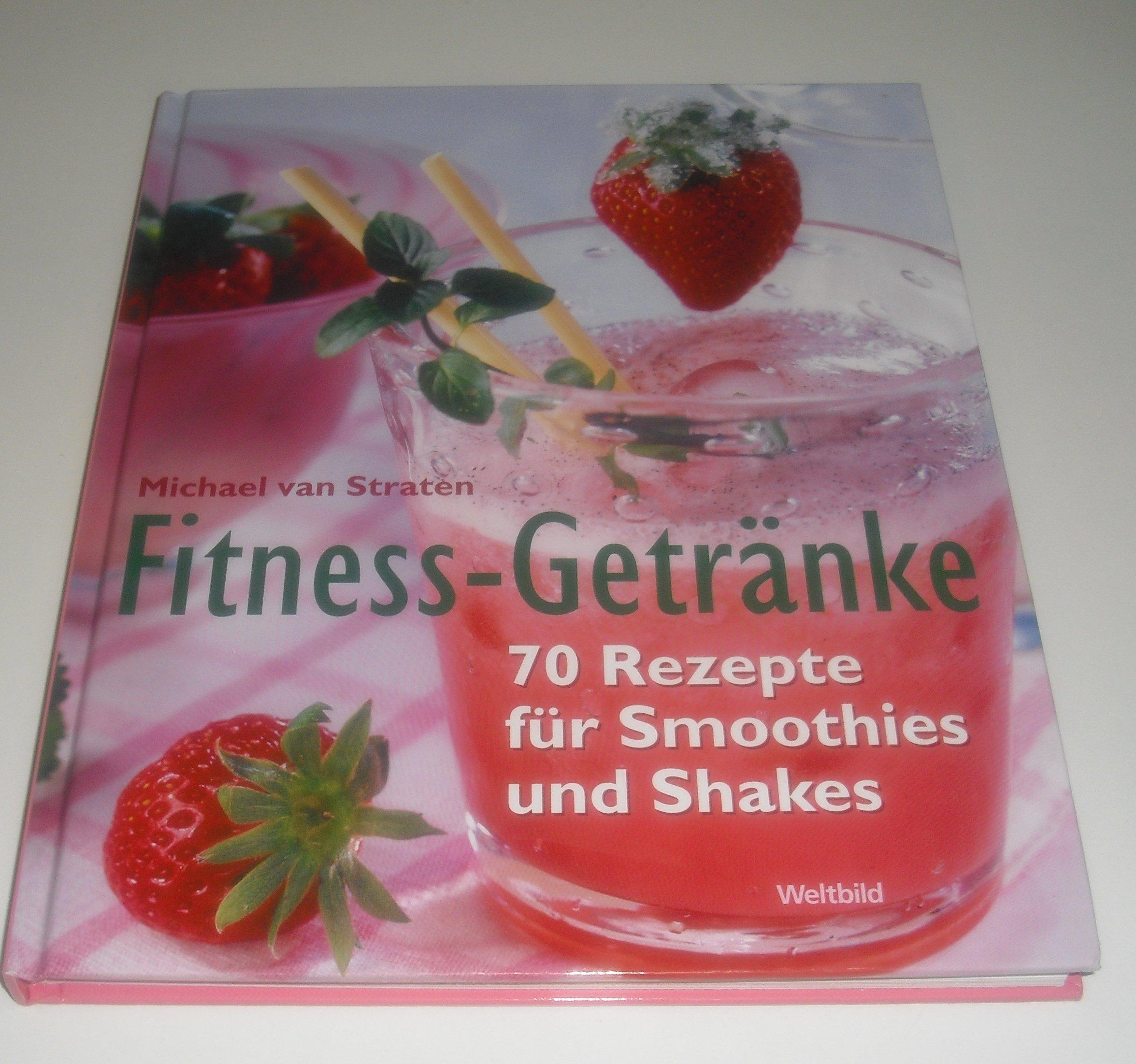 Fitness-Getränke - 70 Rezepte für Smoothies und Shakes: Amazon.de ...