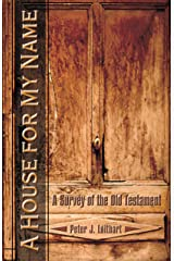 A House for My Name: A Survey of the Old Testament Kindle Edition