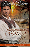A Walk through the Waters: A serialized historical Christian romance. (Sonnets of the Spice Isle Book 4)