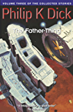 The Father-Thing: Volume Three Of The Collected Stories (English Edition)