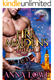 Fire Maidens: London (Billionaires & Bodyguards Book 2)