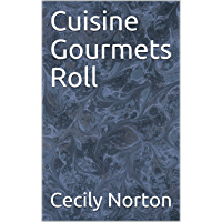 Cuisine Gourmets Roll: Easy To Cook (English Edition)