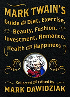 mark twains guide to diet exercise beauty fashion investment romance