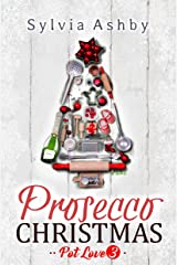 Prosecco Christmas (Pot Love Book 3) Kindle Edition