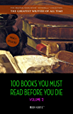 100 Books You Must Read Before You Die - volume 2 [newly updated] [Ulysses, Moby Dick, Ivanhoe, War and Peace, Mrs. Dalloway, Of Time and the River, etc] ... Publishing) (The Best Writers of All Time)