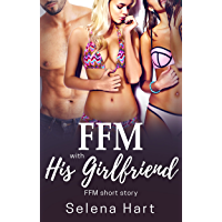 FFM with His Girlfriend: First Time FFM Short Story