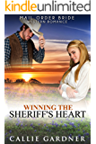 Mail Order Bride: Winning the Sheriff's Heart: Sweet, Clean, Inspirational Western Historical Romance