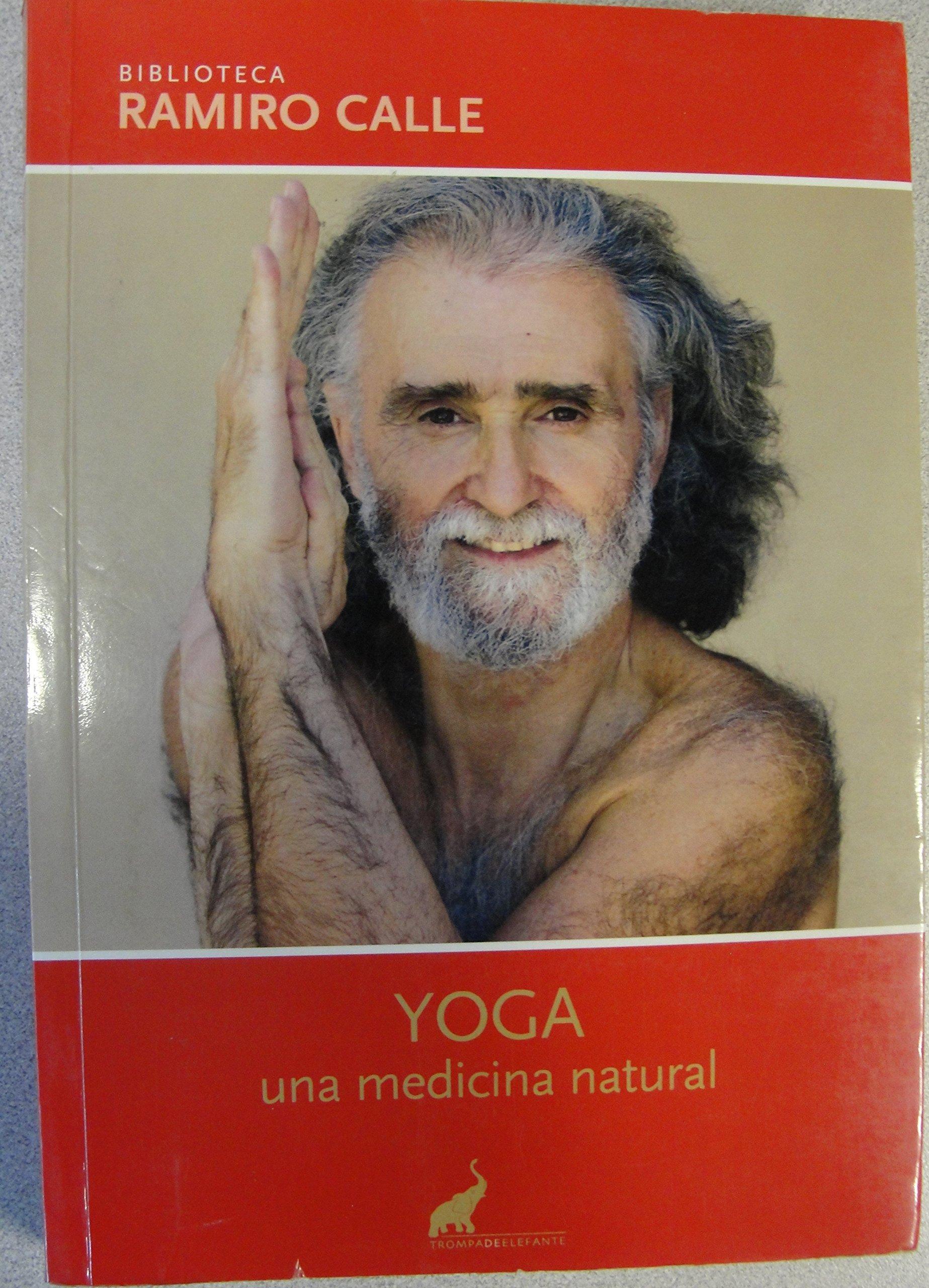 Yoga, una medicina natural: Amazon.es: Ramiro A. Calle: Libros