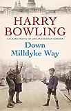 Down Milldyke Way: A touching saga of heartbreak, grit and emotion