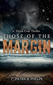 Those of the Margin: A Paranormal Mystery Thriller (Derek Cole Suspense Thrillers Book 2)