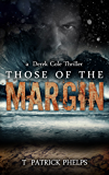 Those of the Margin: A Paranormal Mystery Thriller (Derek Cole Suspense Thrillers Book 2)