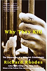 Why They Kill: The Discoveries of a Maverick Criminologist Kindle Edition