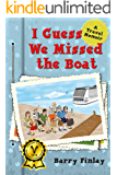 I Guess We Missed the Boat: A Travel Memoir