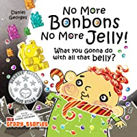 WHAT YOU GONNA DO WITH ALL THAT BELLY?: A candylicious children's book about quitting...