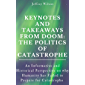 KEYNOTES AND TAKEAWAYS FROM DOOM: THE POLITICS OF CATASTROPHE: An Informative and Historical Perspective on why Humanity…