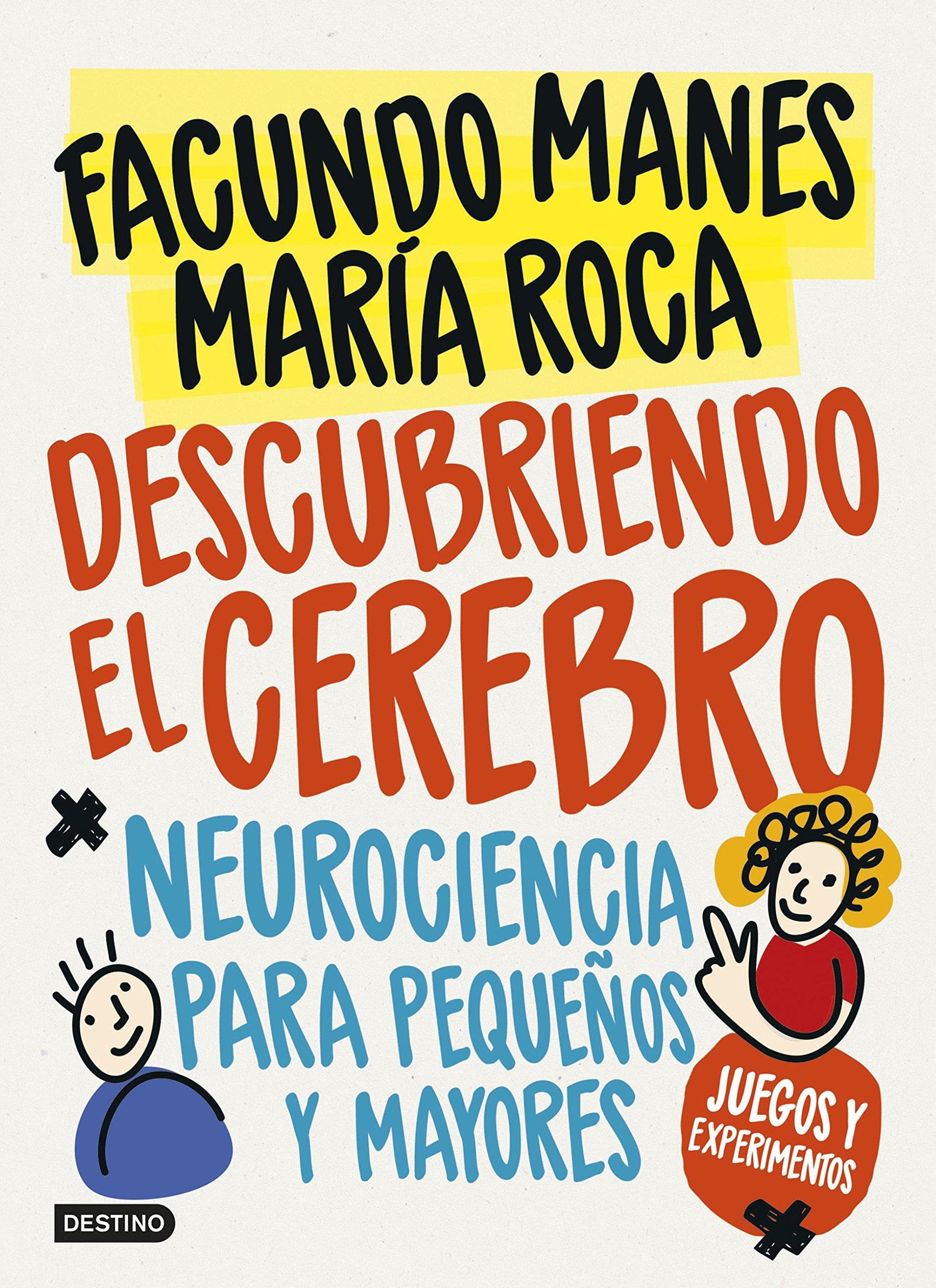Descubriendo el cerebro: Neurociencia para pequeños y mayores Libro de actividades: Amazon.es: Manes, Facundo: Libros