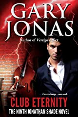 Club Eternity (Jonathan Shade Book 9) Kindle Edition