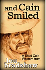 and Cain Smiled (Shad Cain Book 10) Kindle Edition