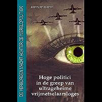 De verborgen macht achter de wereldpolitiek: Hoge politici in de greep van ultrageheime vrijmetselaarsloges