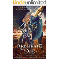 Arbitrate or Die (The Exceptional S. Beaufont Book 2) book cover
