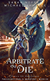 Arbitrate or Die (The Exceptional S. Beaufont Book 2) (English Edition)