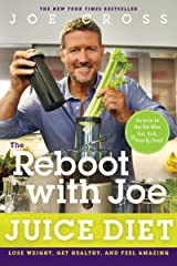 The Reboot with Joe Juice Diet: Lose Weight, Get Healthy, And Feel Amazing Kindle Edition
