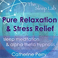 Pure Relaxation and Stress Relief: Sleep Meditation & Alpha Theta Hypnosis with the Sleep Lab