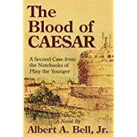 The Blood of Caesar: A Second Case from the Notebooks of Pliny the Younger (Cases from the Notebooks of Pliny the Younger Book 2) (English Edition)