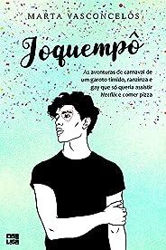 Joquempô: As aventuras de carnaval de um garoto tímido, ranzinza e gay que só queria assistir Netflix e comer pizza