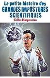 La petite histoire des grandes impostures scientifiques