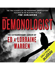 The Demonologist: The Extraordinary Career of Ed and Lorraine Warren - The True Accounts of the Paranormal Investigators Featured in the film 'The Conjuring'